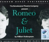 Romeo and Juliet written by William Shakespeare performed by Renaissance Theatre Company, Kenneth Branagh, Samantha Bond and Sean Barrett on CD (Unabridged)