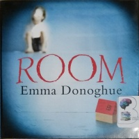 Room written by Emma Donoghue performed by Michael Friedman, Ellen Archer, Suzanne Toren and Robert Petkoff on CD (Unabridged)