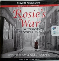 Rosie's War written by Rosemary Say and Noel Holland performed by Phyllida Nash on CD (Unabridged)