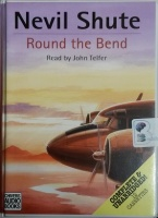 Round the Bend written by Nevil Shute performed by John Telfer on Cassette (Unabridged)