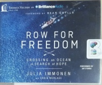 Row For Freedom - Crossing an Ocean in Search of Hope written by Julia Immonen with Craig Borlase performed by Jay O'Shea on CD (Unabridged)