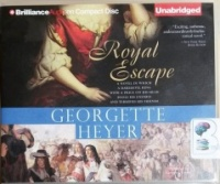 Royal Escape written by Georgette Heyer performed by Cornelius Garrett on CD (Unabridged)