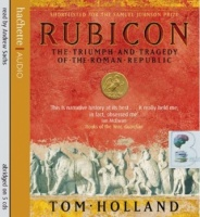Rubicon - The Triumph and Tragedy of the Roman Republic written by Tom Holland performed by Andrew Sachs on CD (Abridged)