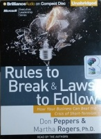 Rules to Break and Laws to Follow written by Don Peppers and Martha Rogers performed by Don Peppers and Martha Rogers on CD (Unabridged)