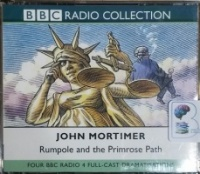 Rumpole and the Primrose Path written by John Mortimer performed by BBC Radio 4 Full-Cast Drama Team, Timothy West and Prunella Scales on CD (Abridged)