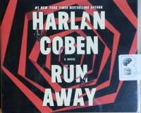 Run Away written by Harlan Coben performed by Steven Weber on CD (Unabridged)