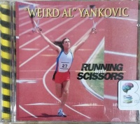 Running with Scissors written by Weird Al Yankovic performed by Al Yankovic on CD (Abridged)