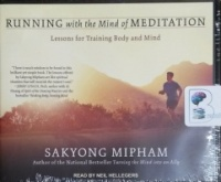 Running with the Mind of Meditation - Lessons for Training Body and Mind written by Sakyong Mipham performed by Neil Hellegers on CD (Unabridged)
