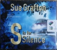 S is for Silence written by Sue Grafton performed by Lorelei King on CD (Abridged)