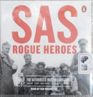 SAS Rougue Heroes written by Ben Macintyre performed by Ben Macintyre on Audio CD (Unabridged)