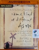 Same Kind of Different as Me - A Modern-Day Slave, An International Art Dealer and the Unlikely Woman who Bound them Together written by Ron Hall and Denver Moore with Lynn Vincent performed by Daniel Butler and Barry Scott on MP3 CD (Abridged)