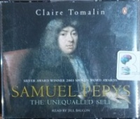 Samuel Pepys - The Unequalled Self written by Claire Tomalin performed by Jill Balcon on CD (Abridged)