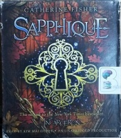 Sapphique written by Catherine Fisher performed by Kim Mai Guest on CD (Unabridged)