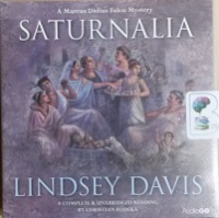 Saturnalia - A Marcus Didius Falco Mystery written by Lindsey Davis performed by Christian Rodska on CD (Unabridged)