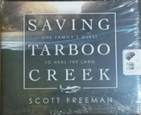 Saving Tarboo Creek - One Family's Quest to Heal the Land written by Scott Freeman performed by Mike Chamberlain on CD (Unabridged)