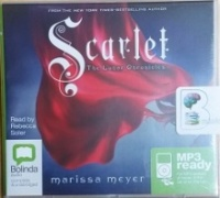 Scarlet written by Marissa Meyer performed by Rebecca Soler on MP3 CD (Unabridged)