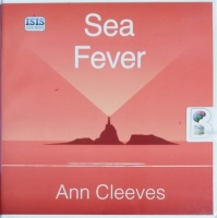 Sea Fever written by Ann Cleeves performed by Sean Barrett on CD (Unabridged)