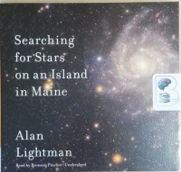 Searching for Stars on an Island in Maine written by Alan Lightman performed by Bronson Pinchot on CD (Unabridged)