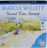 Second Time Around written by Marcia Willett performed by Phyllida Nash on CD (Unabridged)