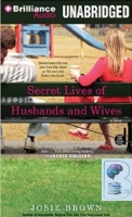 Secret Lives of Husbands and Wives written by Josie Brown performed by Renee Raudman on CD (Unabridged)