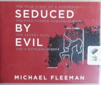 Seduced by Evil written by Michael Fleeman performed by Malcolm Hillgartner on CD (Unabridged)