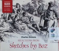 Selections from Sketches by Boz written by Charles Dickens performed by David Timson on CD (Abridged)