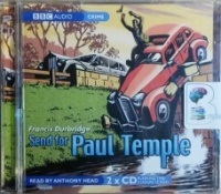 Send for Paul Temple written by Francis Durbridge performed by Anthony Head on CD (Abridged)