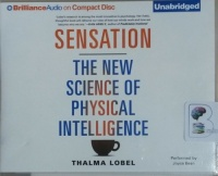 Sensation - The New Science of Physical Intelligence written by Thalma Lobel performed by Joyce Bean on CD (Unabridged)