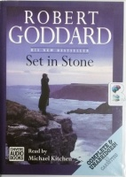Set in Stone written by Robert Goddard performed by Michael Kitchen on Cassette (Unabridged)