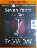 Seven Years to Sin written by Sylvia Day performed by Fiona Underwood on MP3 CD (Unabridged)