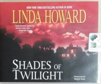 Shades of Twilight written by Linda Howard performed by Natalie Ross on CD (Unabridged)