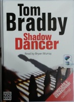 Shadow Dancer written by Tom Bradby performed by Bryan Murray on Cassette (Unabridged)