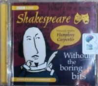 Shakespeare Without the Boring Bits written by Humphrey Carpenter performed by Carole Boyd on CD (Unabridged)