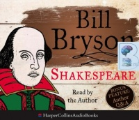 Shakespeare written by Bill Bryson performed by Bill Bryson on CD (Unabridged)