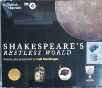 Shakespeare's Restless World written by Neil MacGregor performed by Neil MacGregor on CD (Unabridged)
