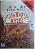 Sharpe's Rifles written by Bernard Cornwell performed by William Gaminara on Cassette (Unabridged)