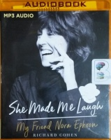 She Made Me Laugh - My Friend Nora Ephron written by Richard Cohen performed by Christopher Lane on MP3 CD (Unabridged)