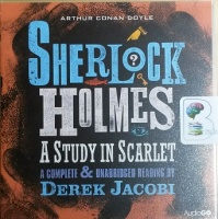 Sherlock Holmes - A Study in Scarlet written by Arthur Conan Doyle performed by Derek Jacobi on CD (Unabridged)