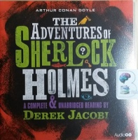 Sherlock Holmes - The Adventures of Sherlock Holmes written by Arthur Conan Doyle performed by Derek Jacobi on CD (Unabridged)