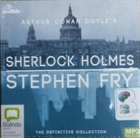 Sherlock Holmes - The Definitive Collection written by Arthur Conan Doyle performed by Stephen Fry on MP3 CD (Unabridged)