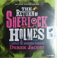 Sherlock Holmes - The Return of Sherlock Holmes written by Arthur Conan Doyle performed by Derek Jacobi on CD (Unabridged)