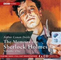 Sherlock Holmes The Memoirs of Sherlock Holmes Vol 1 written by Arthur Conan Doyle performed by BBC Full Cast Dramatisation, Clive Merrison and Michael Williams on CD (Abridged)