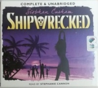 Shipwrecked written by Siobhan Curham performed by Stephanie Cannon on CD (Unabridged)