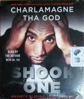 Shook One - Anxiety Playing Tricks on Me written by Charlamagne Tha God performed by Charlamagne Tha God and Dr. Ish on CD (Unabridged)