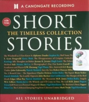Short Stories - The Timeless Collection written by Various Famous Authors performed by Stephen Fry, Hugh Laurie, Patrick Malahide and Nigel Hawthorne on CD (Unabridged)