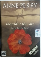 Shoulder the Sky written by Anne Perry performed by Cornelius Garrett on Cassette (Unabridged)