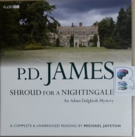 Shroud for a Nightingale written by P.D. James performed by Michael Jayston on CD (Unabridged)