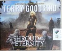 Shroud of Eternity written by Terry Goodkind performed by Christina Traister on CD (Unabridged)