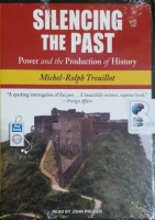 Silencing the Past - Power and the Production of History written by Michael-Rolph Trouillot performed by John Pruden on MP3 CD (Unabridged)