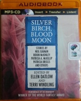 Silver Birch, Blood Moon written by Various Fantasy Authors performed by Jo Howarth on MP3 CD (Unabridged)